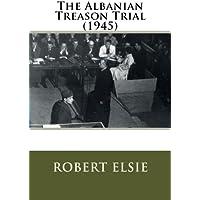 The Albanian Treason Trial 1945