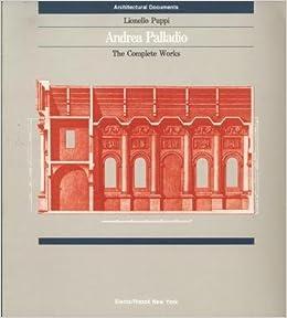 Andrea palladio the complete works lionello puppi 9780847811502 andrea palladio the complete works lionello puppi 9780847811502 amazon books fandeluxe Images
