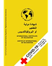 INTERNATIONAL CERTIFICATE OF VACCINATION: Language: Arabic, English, French: Reference to vaccination against COVID-19 on the cover for a better and faster overview!