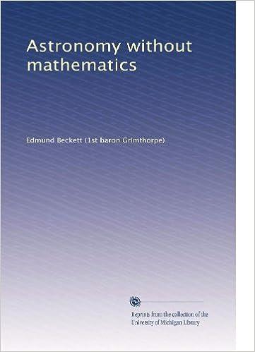 Descargar libros gratisAstronomy without mathematics B0038BS6UE PDB