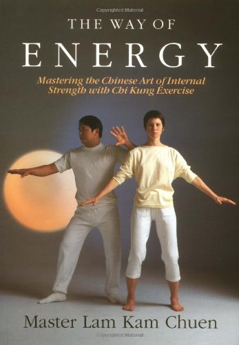 By Master Lam Kam-Chuen - The Way of Energy: A Gaia Original (1st Edition) (10/16/91)