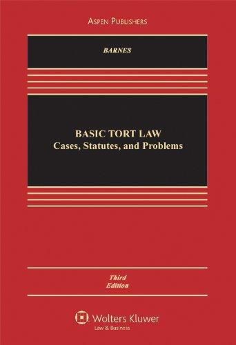 Basic Tort Law: Cases Statutes & Problems 3e