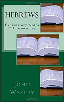 Hebrews: Explanatory Notes & Commentary