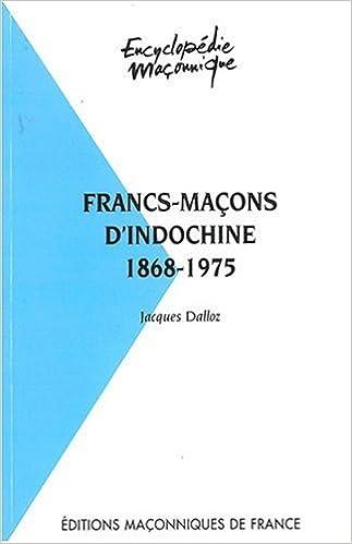 Lire Francs-maçons d'Indochine 1868 - 1975 pdf ebook