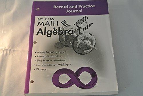 BIG IDEAS MATH Algebra 1: Common Core Record & Practice Journal
