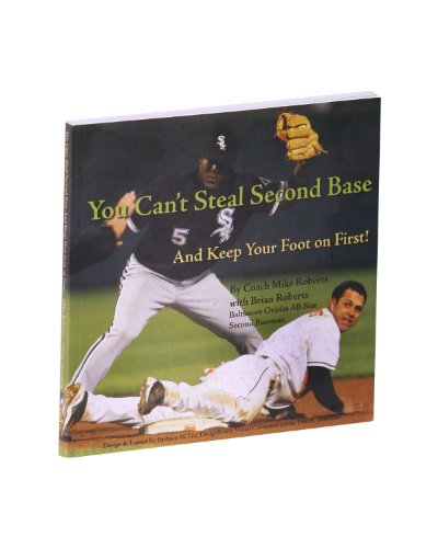 You Can't Steal Second Base And Keep Your Foot on First! (Book + Dvd) Steal Bases