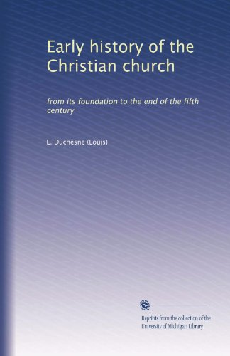 Early history of the Christian church: from its foundation to the end of the fifth century (Volume 2) (Early Church History Library)