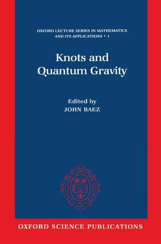Knots and Quantum Gravity (Oxford Lecture Series in Mathematics and Its Applications)