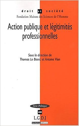 Livres à téléchargement gratuit Action publique et légitimités professionnelles 2275032444 PDF CHM ePub by Thomas Le Bianic,Antoine Vion,Patrice Duran