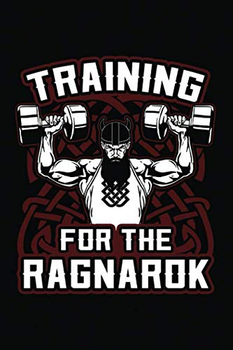 Training For The Ragnarok: Weightlifting Fitness Journal And Planner Track Your Progress, Cardio, Weights And More