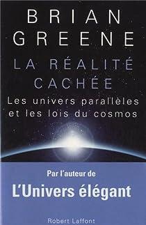 La réalité cachée : Les univers parallèles et les lois du cosmos par Greene