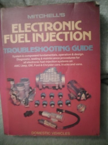 Mitchell's Electronic Fuel Injection Troubleshooting Guide: Domestic Vehicles