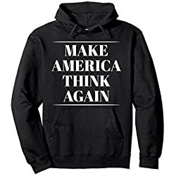 Unisex Make America Think Again Hoodie - Anti Trump Hoodie Sweater XL: Black