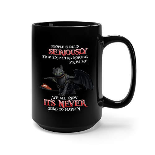 People Should Seriously Stop Expecting Normal From Me Ceramic Coffee Mug Tea Cup (15oz, Black)]()