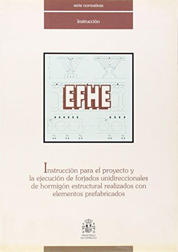 Descargar Libro Efhe - Instruccion Para Proyecto Y Ejecucion Forjados Unidireccionales Aa.vv.