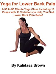 Yoga for Lower Back Pain (Eliminate Back Pain with Yoga Book 1)