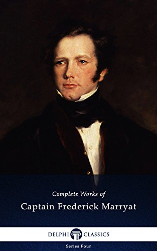 Complete Works of Frederick Marryat (Delphi Classics) (Series Four Book 23)