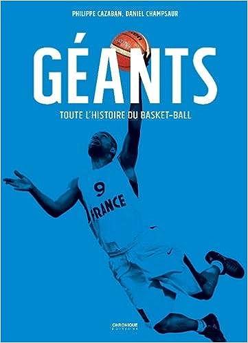 Géants, toute l'histoire du basket-ball