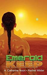 Emerald Keep by A Catherine Noon (2015-04-08)