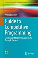Guide to Competitive Programming: Learning and Improving Algorithms Through Contests Front Cover