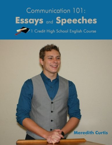 Communication 101: Essays & Speeches: One Credit High School English Course