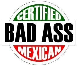 Certified Badass Mexican V2 Lockers Laptop etc. Bumpers Windows size: 2 color: WHT//GRN//RED//BLK Helmet for Hard Hat Walls 3 PACK Full Color Printed Sticker by StickerDad