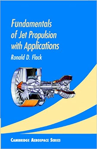 Fundamentals Of Jet Propulsion With Applications Cambridge Aerospace Series Book 17 Flack Ronald D Ebook Amazon Com