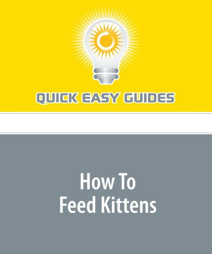 How To Feed Kittens PDF
