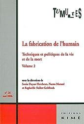 Tumultes, N° 26, Avril 2006 : La fabrication de l'humain : Techniques et politiques de la vie et de la mort Tome 2