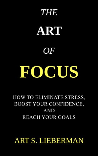 John r milton book recommendations bookauthority book cover of art s lieberman the art of focus how to eliminate stress fandeluxe Image collections