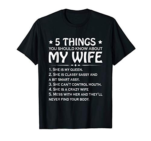 5 Things You Should Know About My Wife T-shirt