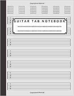 Guitar Tab Notebook: Guitar Tablature Book, Compositian Book ...