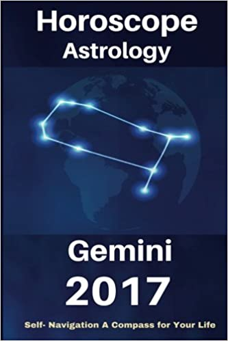 Horoscope & Astrology 2017 : Gemini: The Complete Guide from