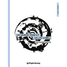 Un monde parfait selon Ghibli (Collection EdPS) (French Edition)