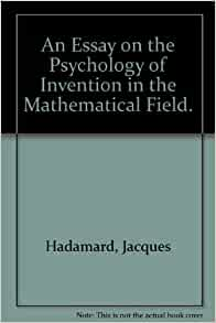 The Psychology of Invention in the Mathematical Field