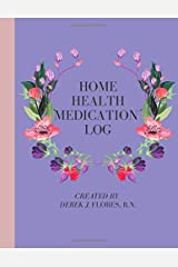 Home Health Medication Log: Empowering Patients & Caregivers Paperback