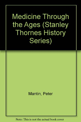 Medicine Through the Ages (Stanley Thornes History Series)