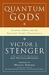 Quantum Gods: Creation, Chaos, and the Search for Cosmic Consciousness