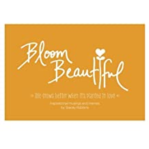 Bloom Beautiful: Inspirational Musings and Memes by Stacey Robbins (2012-12-01)
