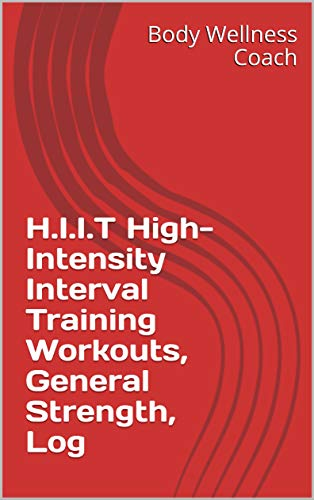 H.I.I.T High-Intensity Interval Training  Workouts, General Strength, Log por Body Wellness Coach