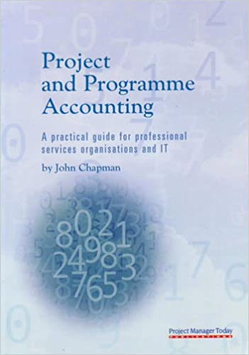 Project and Programme Accounting: A Practical Guide for Professional Service Organisations and IT