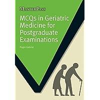 MCQs in Geriatric Medicine for Postgraduate Examinations (Masterpass)
