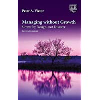 Managing Without Growth, Second Edition: Slower by Design, Not Disaster