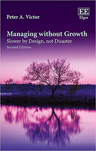 Managing Without Growth: Slower by Design, Not Disaster: Victor, Peter A.:  9781785367397: Books - Amazon.ca