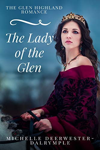 The Lady of the Glen: The Glen Highland Romance by [Deerwester-Dalrymple, Michelle]