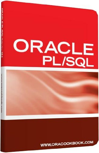 ORACLE PL/SQL Interview Questions, Answers, and Explanations: Oracle PL/SQL  FAQ (Oracle Interview Questions Series)