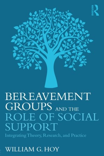 Bereavement Groups and the Role of Social Support ()
