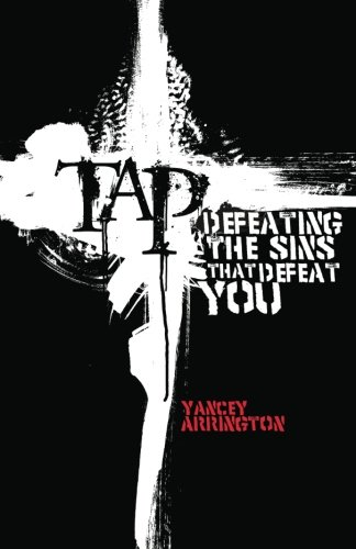 Tap  Defeating The Sins That Defeat You