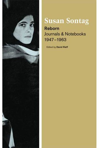 Reborn: Journals and Notebooks, 1947-1963 by [Sontag, Susan]
