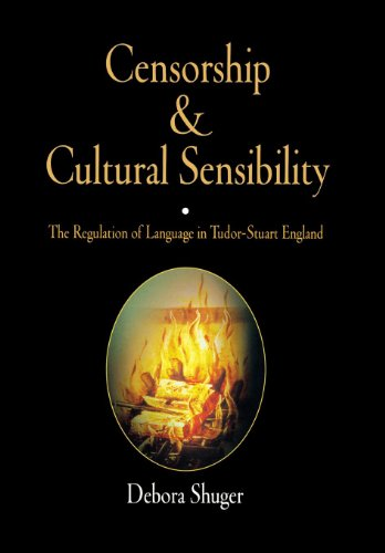 Censorship and Cultural Sensibility: The Regulation of Language in Tudor-Stuart England by Brand: University of Pennsylvania Press